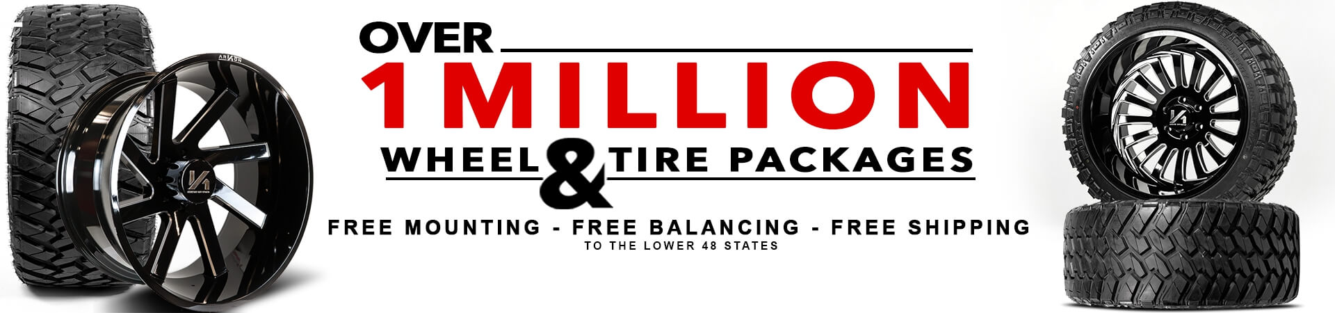 Over 1 Million wheel & tire packages with free mounting, free balancing, and free shipping to the lower 48 states